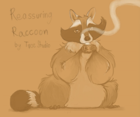 reassuring raccoon